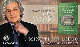 Gianfelice Facchetti racconta «C'era una volta a San Siro. Vita, calci e miracoli».