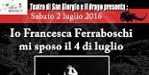 """Cremona. """"Io Francesca Ferraboschi mi sposo il 4 di luglio"""""""