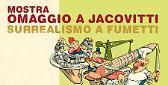 Surrealismo a fumetti - Mostra omaggio a Benito Jacovitti