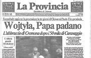 La storica visita di Papa Giovanni Paolo II a Cremona e a Crema