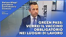 Stefano Allegri: Green pass, vorrei il vaccino obbligatorio nei luoghi di lavoro