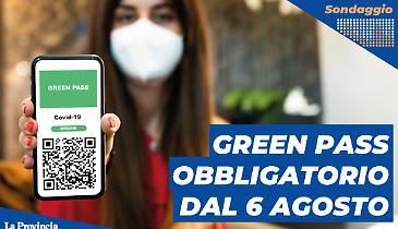 Green pass obbligatorio dal 6 agosto: decisione giusta?