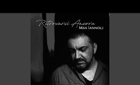VIDEO 'Ritrovarsi Ancora', il singolo di Max Iannoli con Francesca De Bonis
